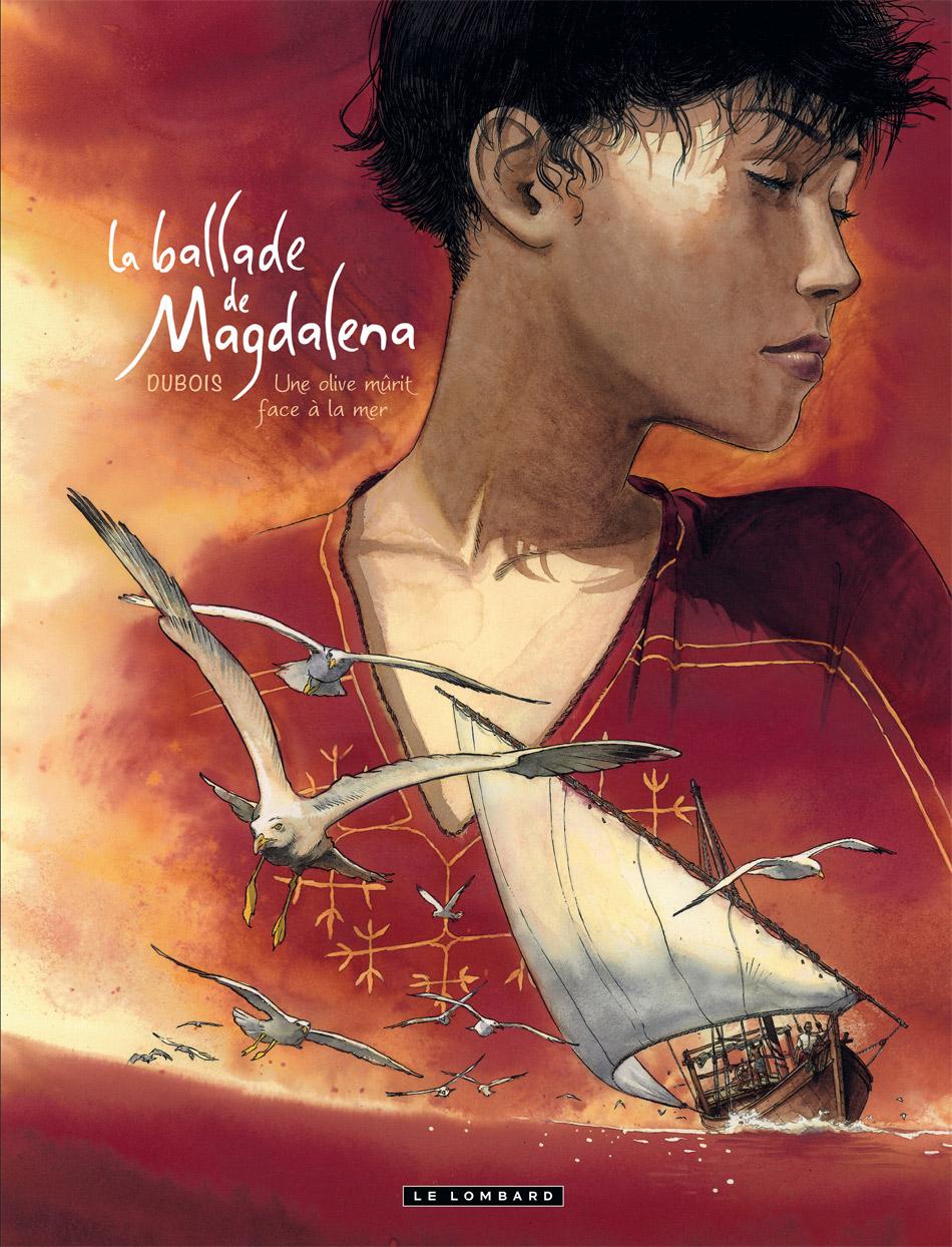 La Ballade de Magdalena T2 : Une olive mûrit face à la mer (0), bd chez Le Lombard de Dubois