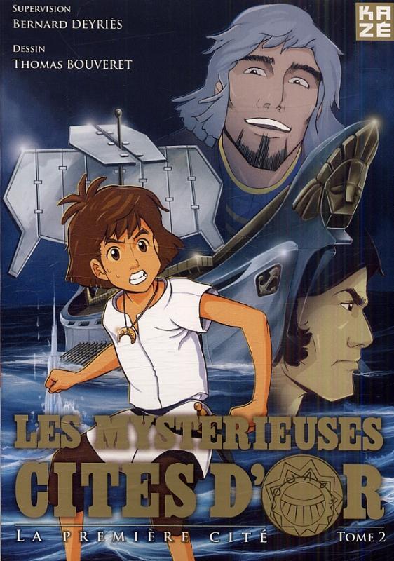 Les mystérieuses cités d'or T2, manga chez Kazé manga de Chalopin, Deyriès, Bouveret