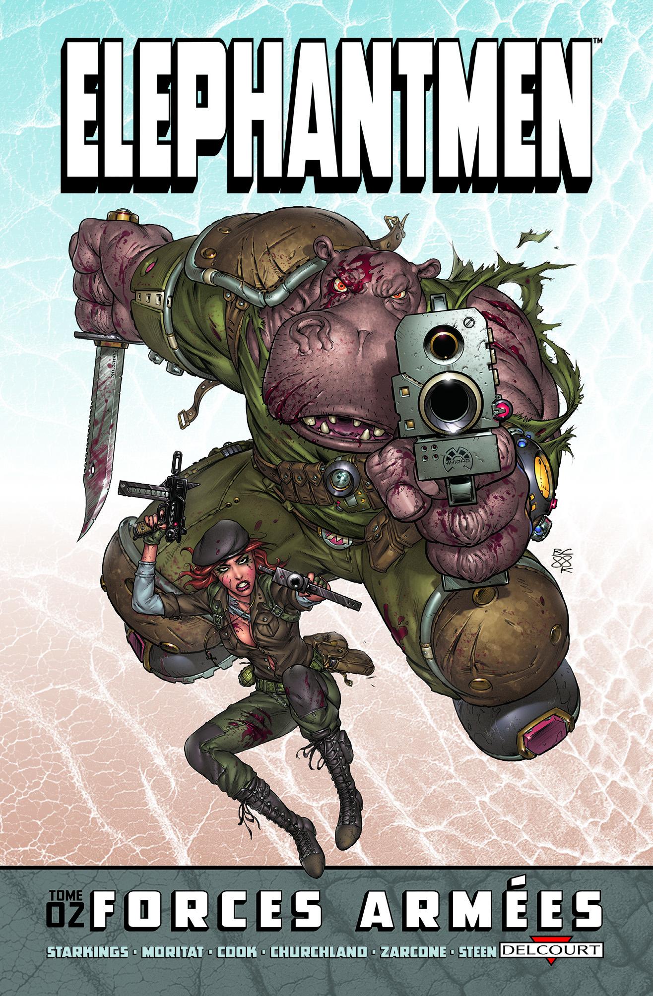 Elephantmen T2 : Forces armées (0), comics chez Delcourt de Starkings, Steen, Churchland, Zarcone, Braithwaite, Moritat, Cook, Arreola, Wright