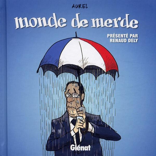Monde de merde, bd chez Glénat de Aurel