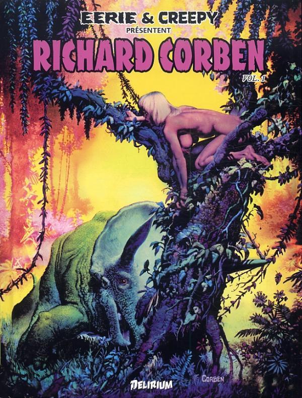 Eerie & Creepy présentent Richard Corben T1, comics chez Delirium de Moench, Corben, Villarubia