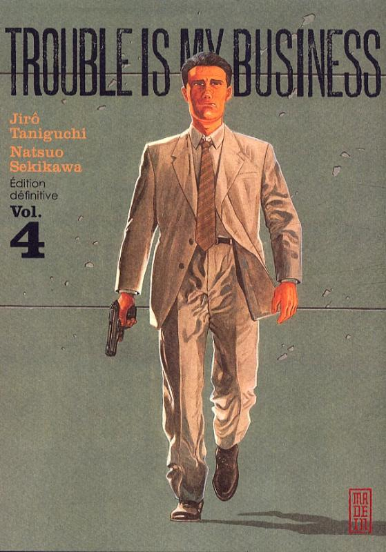 Trouble is my business T4, manga chez Kana de Taniguchi