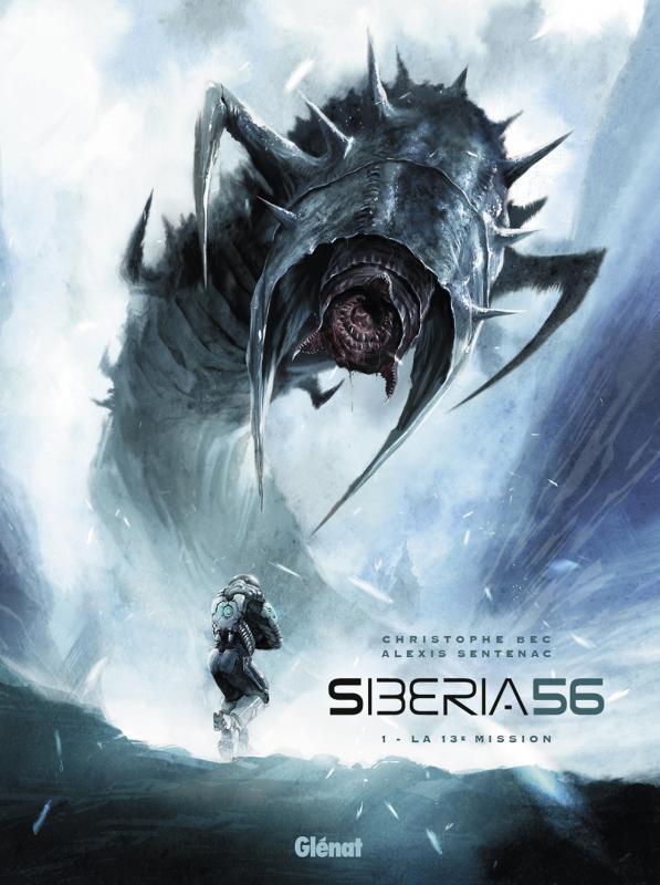 Siberia 56 T1 : La 13e mission (0), bd chez Glénat de Bec, Sentenac