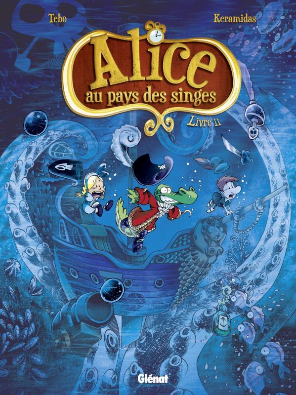 Alice au pays des singes T2, bd chez Glénat de Tébo, Keramidas, Torta, Tarquin