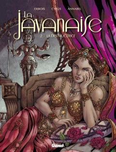 La Javanaise T2 : La Destructrice (0), bd chez Glénat de Debois, Cyrus, Annabel