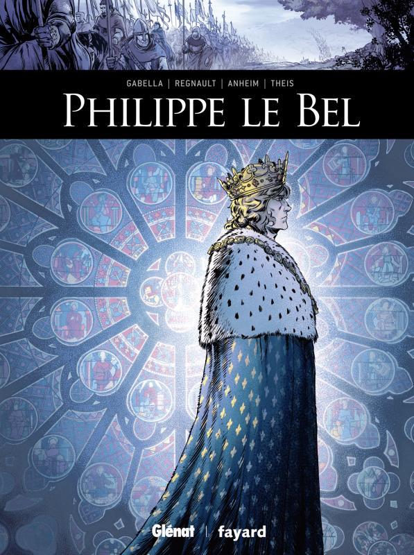 Philippe le Bel, bd chez Glénat de Gabella, Régnault