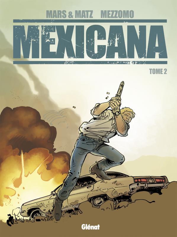 Mexicana T2, bd chez Glénat de Matz, Mezzomo, Labriet