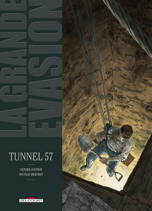 La Grande évasion T6 : Tunnel 57 (0), bd chez Delcourt de Jouvray, Brachet, Jouvray