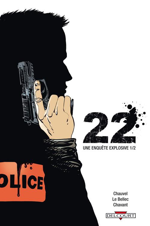 22 - Une enquête explosive T1, bd chez Delcourt de Bellec, Chauvel, Chavant, Payen, Araldi