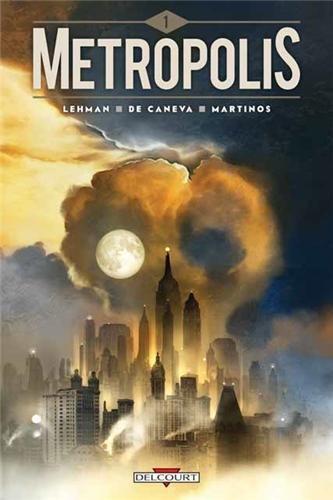 Metropolis T1, bd chez Delcourt de Serge Lehman, de Caneva, Martinos