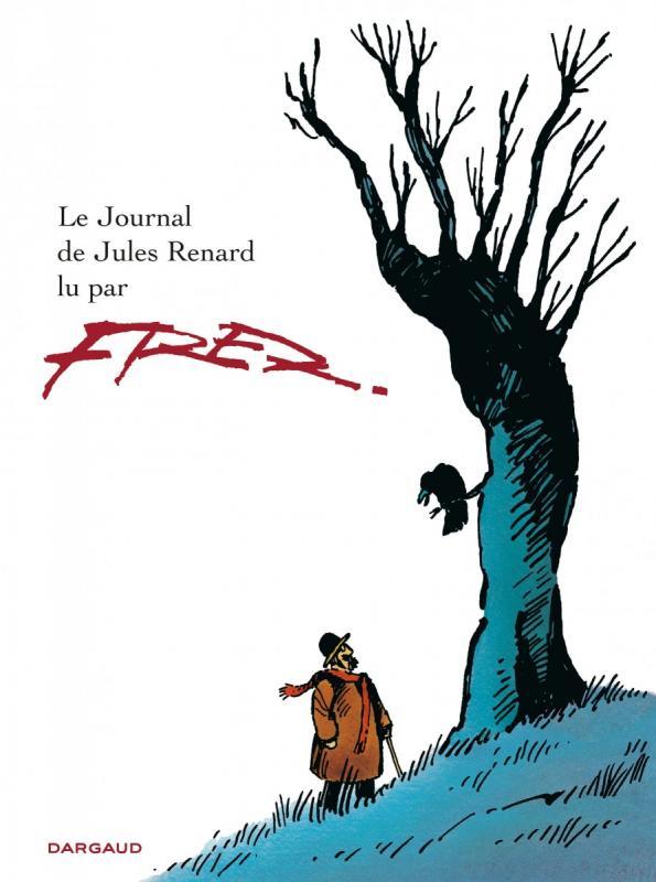 Le Journal de Jules Renard, bd chez Dargaud de Fred