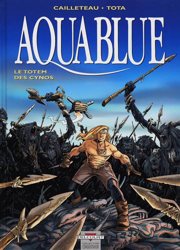 Aquablue T9 : Le totem des Cynos (0), bd chez Delcourt de Cailleteau, Tota, Cailleteau