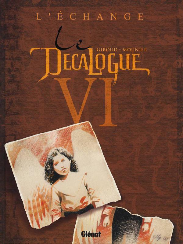Le décalogue T6 : L'échange (0), bd chez Glénat de Giroud, Mounier, Faucon