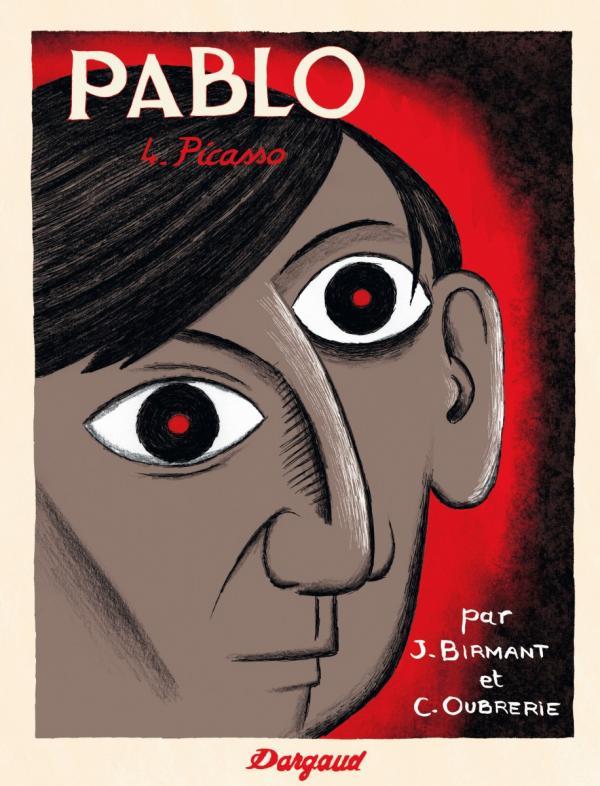 Pablo T4 : Picasso (0), bd chez Dargaud de Birmant, Oubrerie, Desmazières