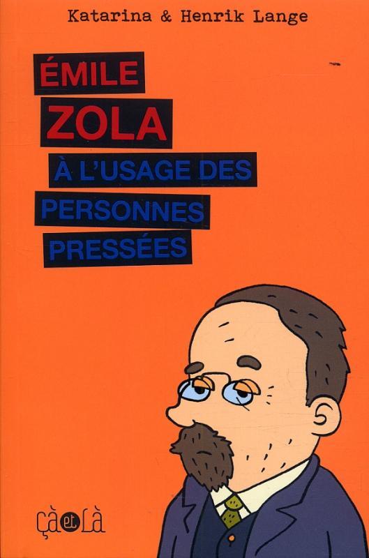 Emile Zola à l'image des personnes pressées, bd chez Çà et là de Lange