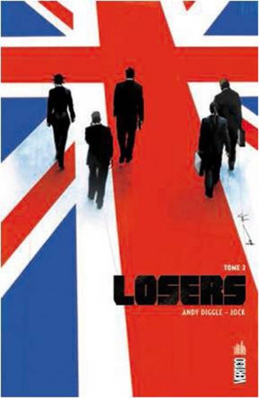 The losers T2, comics chez Urban Comics de Diggle, Dragotta, Wilson, Oliver, Garza, Jock, Loughridge