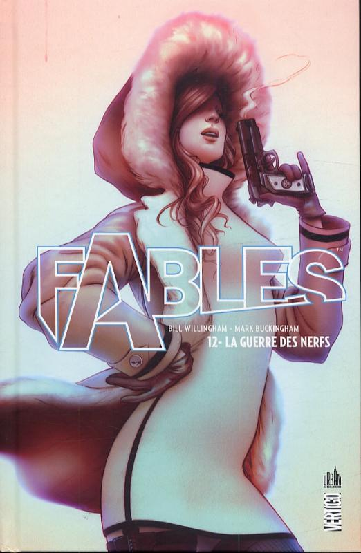 Fables – Hardcover, T12 : La guerre des nerfs (0), comics chez Urban Comics de Willingham, Henrichon, Buckingham, Loughridge, Jean