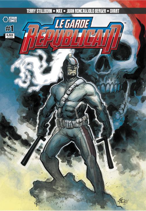 Le Garde Républicain T1 : La nouvelle Marianne (0), comics chez Hexagon Comics de Stillborn, Terry Stillborn, Roncagiolo Berger, Svart, Powell