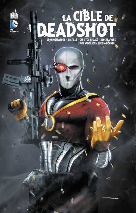 La cible de Deadshot, comics chez Urban Comics de Gage, Yale, Ostrander, McDonnell, Winslade, Calafiore, Atiyeh, Wright, Ferriter, Luvisi