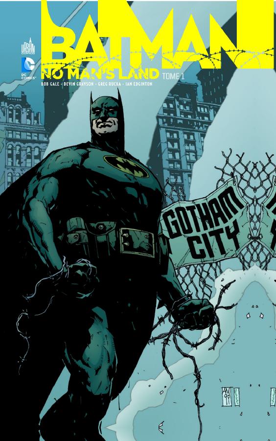 Batman - No man's land T1, comics chez Urban Comics de Rucka, Gale, O'neil, Grayson, Edginton, Eaglesham, D'Israeli, Robinson, Teran, Pearson, Maleev, Hollingsworth, Ro, Rambo, Vasquez, Wildstorm fx, Giddings, Stewart, Bleyaert, Digital Chameleon