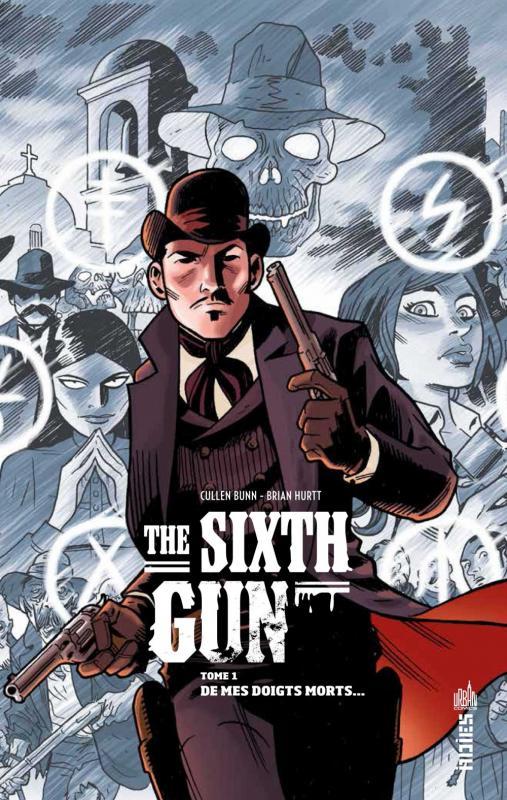 The Sixth Gun T1 : De mes doigts morts (0), comics chez Urban Comics de Bunn, Hurtt, Crabtree