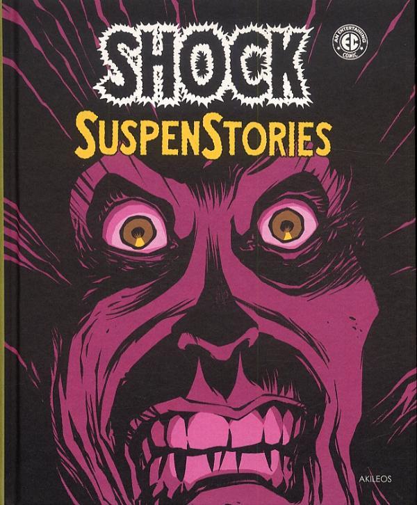 Shock Suspenstories T1, comics chez Akileos de Gaines, Feldstein, Wood, Davis, Kamen, Ingels, Orlando, Riff Reb's