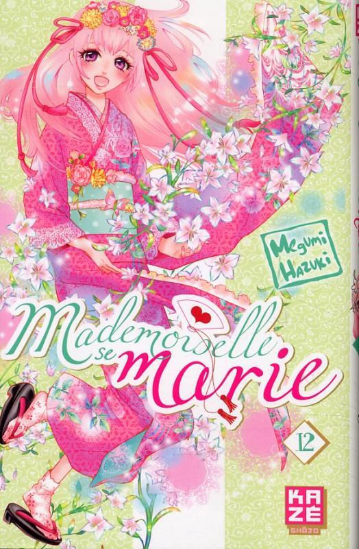 Mademoiselle se marie T12, manga chez Kazé manga de Hazuki