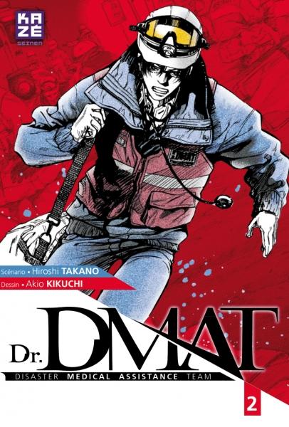 Dr. DMAT T2, manga chez Kazé manga de Takano, Kikuchi