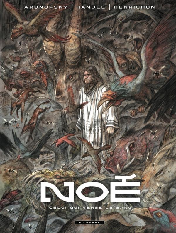 Noé T4 : Celui qui verse le sang (0), bd chez Le Lombard de Handel, Aronofsky, Henrichon