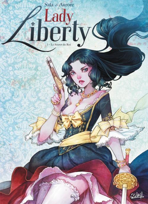 Lady Liberty T1 : Le secret du Roy (0), bd chez Soleil de Sala, Aurore