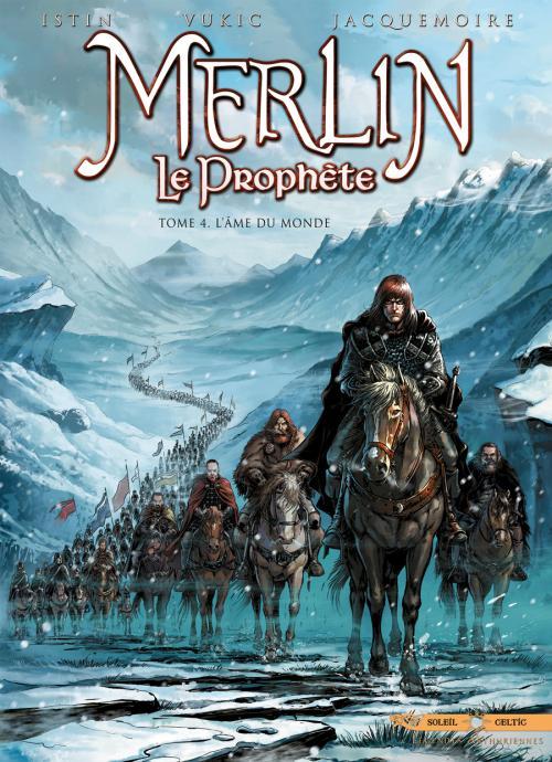 Merlin le prophète T4 : L'âme du monde (0), bd chez Soleil de Istin, Vukic, Jacquemoire