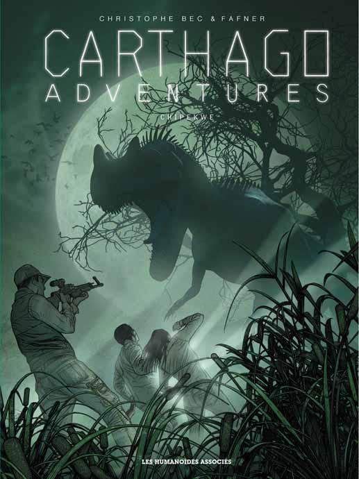 Carthago adventures T2 : Chipekwe (0), bd chez Les Humanoïdes Associés de Bec, Fafner