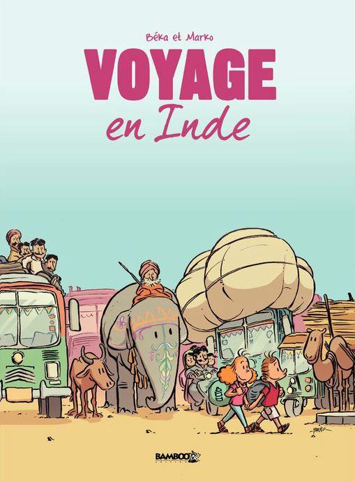 Voyage en Inde T1, bd chez Bamboo de Beka, Marko, Cosson