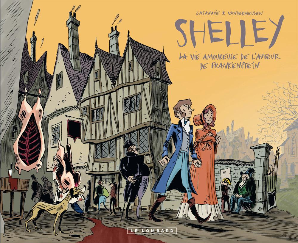 Romantica T1 : Shelley - La vie amoureuse de l'auteur de Frankenstein (0), bd chez Le Lombard de Vandermeulen, Casanave, Larcenet