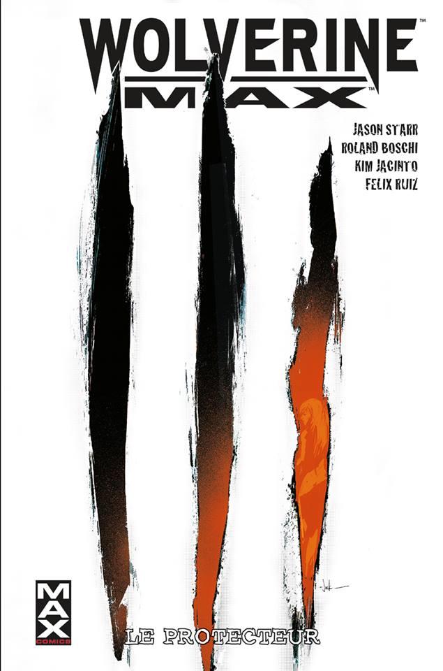 Wolverine Max T2 : Le protecteur (0), comics chez Panini Comics de Starr, Ruiz, Jacinto, Mogorron, Boschi, Loughridge, Brown, Jock