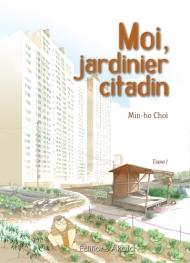 Moi, jardinier citadin T1, manga chez Akata de Choi
