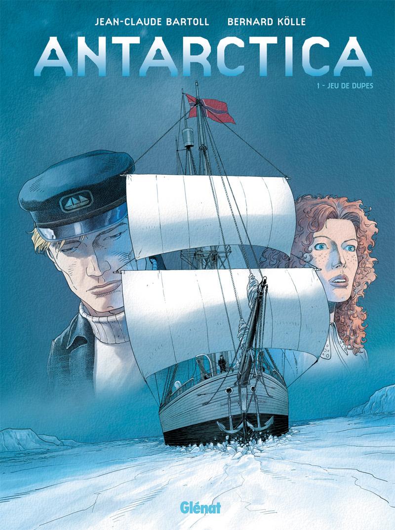 Antarctica T1 : Jeu de dupes (0), bd chez Glénat de Bartoll, Kölle