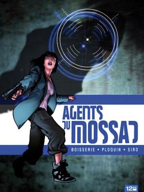 Agents du mossad T3 : Révélations (0), bd chez Glénat de Ploquin, Boisserie, Siro, Araldi