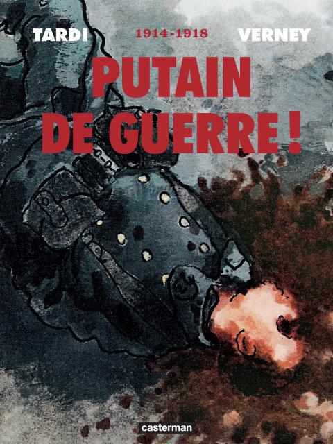 Putain de guerre ! : 1914-1918 (0), bd chez Casterman de Verney, Tardi