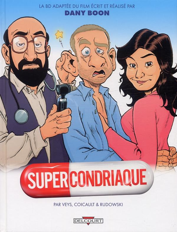 Supercondriaque, bd chez Delcourt de Veys, Rudowski, Sauvêtre