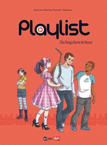 Playlist T2 : Du bug dans le buzz (0), bd chez Bayard de Melchior-durand, Manboou, Blancher