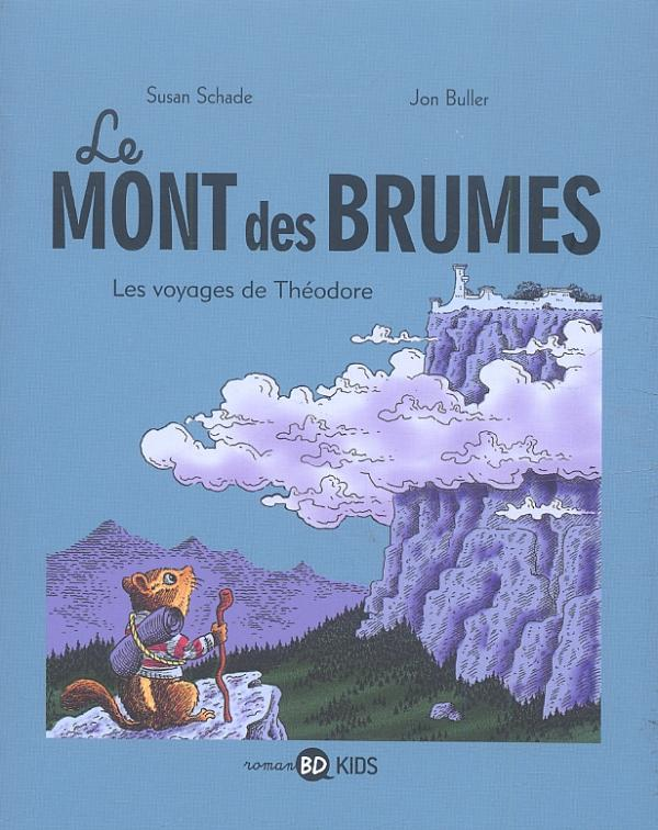 Le Mont des brumes T1 : Les voyages de Théodore (0), bd chez Bayard de Schade, Buller