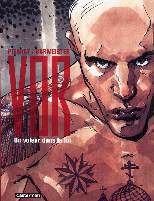 Vor T1 : Un Voleur dans la loi (0), bd chez Casterman de Pierrat, Burmeister