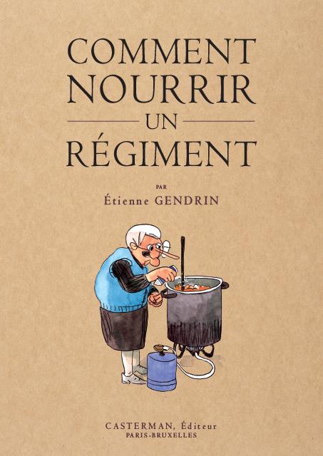 Comment nourrir un régiment, bd chez Casterman de Gendrin