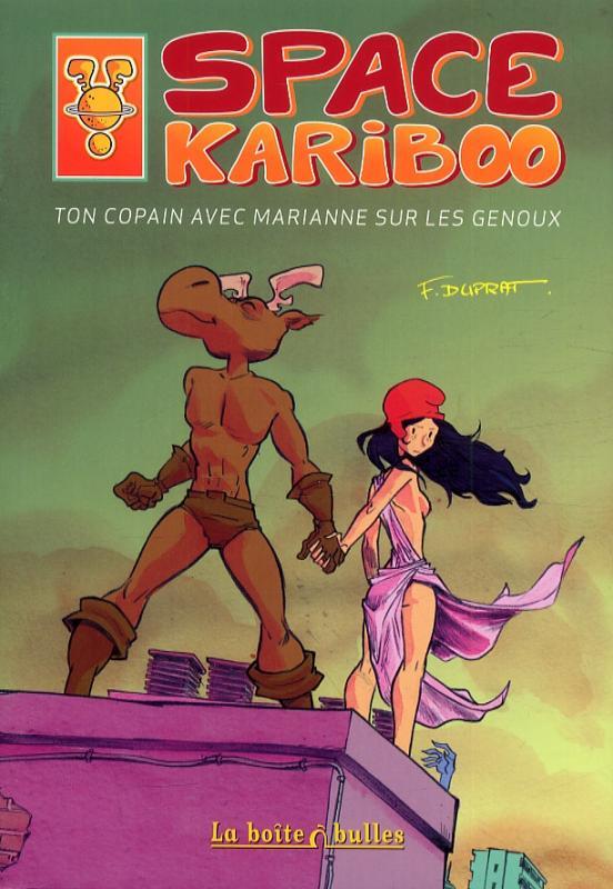 Space kariboo : Ton copain avec Marianne sur les genoux (0), bd chez La boîte à bulles de Duprat