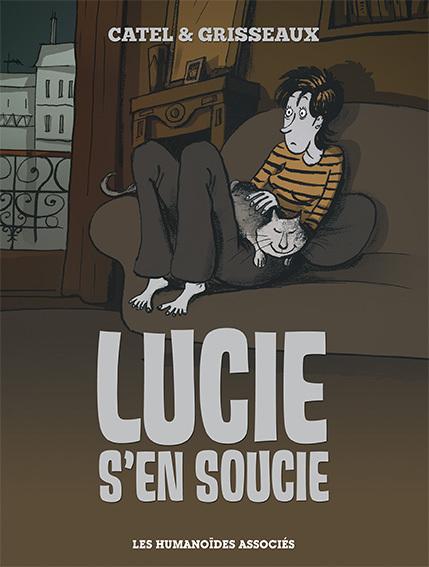 Lucie s'en soucie, bd chez Les Humanoïdes Associés de Catel, Grisseaux