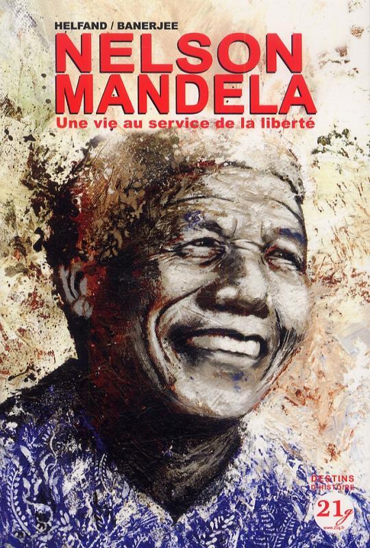 Nelson Mandela : Une vie au service de la liberté (0), bd chez 21g de Helfand, Banerjee