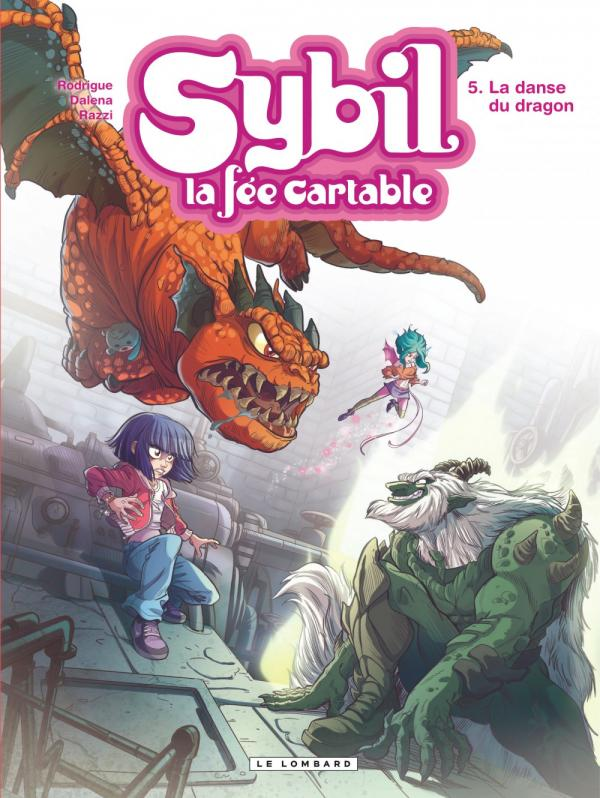 Sybil T5 : La danse du dragon (0), bd chez Le Lombard de Rodrigue, Dalena, Razzi