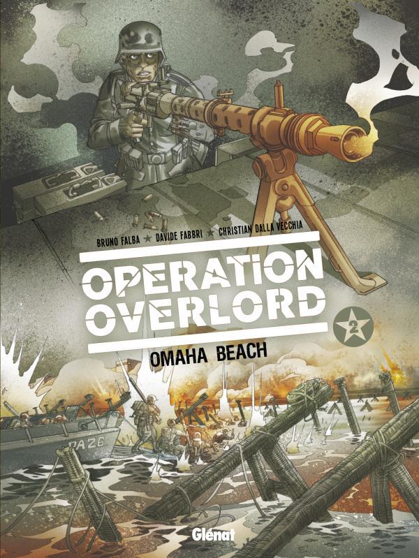 Opération Overlord T2 : Omaha Beach (0), bd chez Glénat de Falba, Dalla vecchia, Fabbri, Neziti