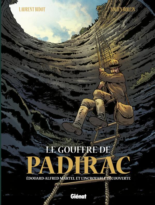 Le Gouffre de Padirac : Edouard Alfred Martel et l'incroyable découverte (0), bd chez Glénat de Bidot, Rollin, Chagnaud